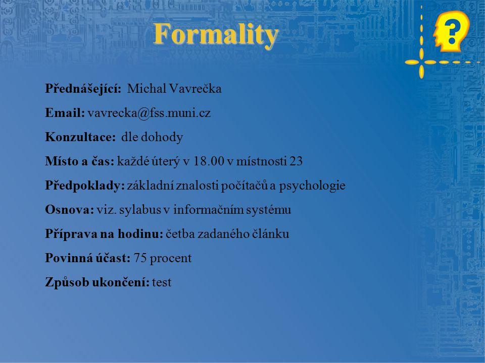 Formality Přednášející: Michal Vavrečka