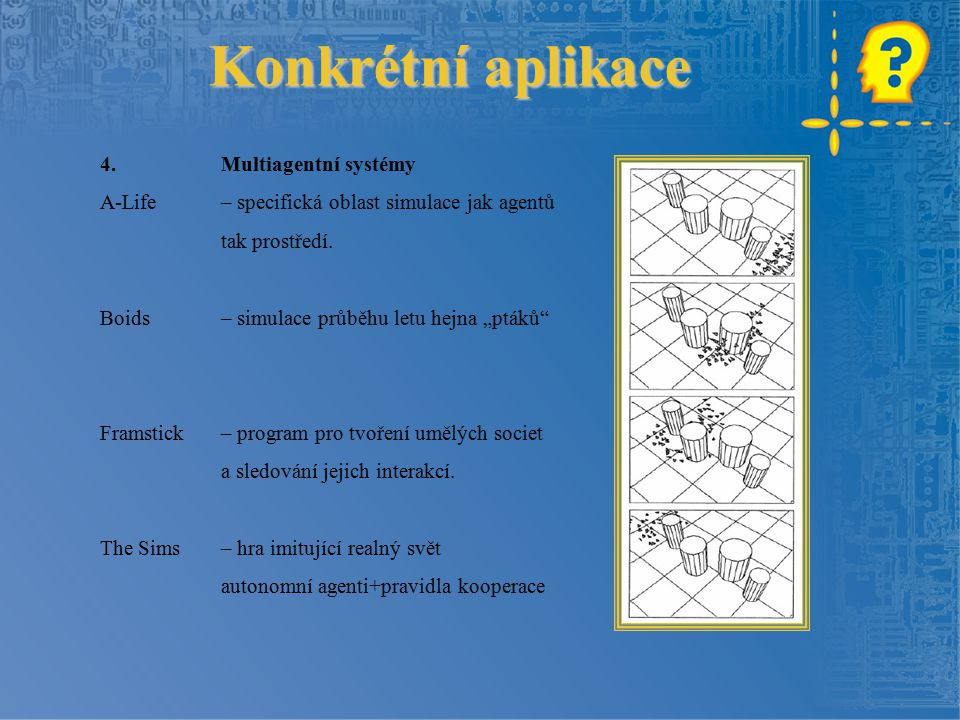 Konkrétní aplikace 4. Multiagentní systémy