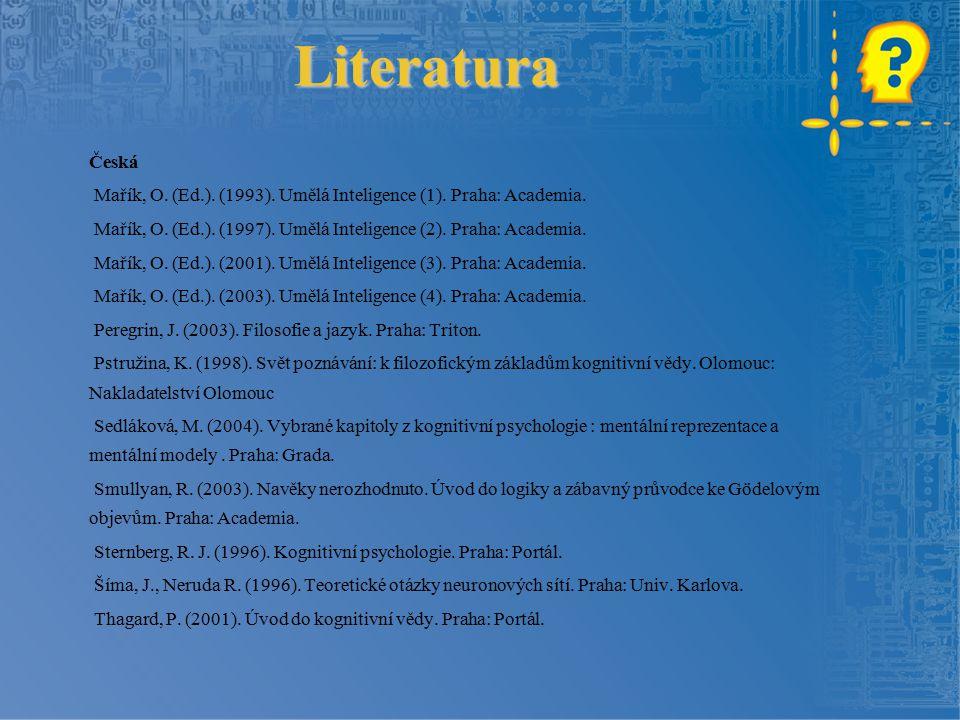 Literatura Česká. Mařík, O. (Ed.). (1993). Umělá Inteligence (1). Praha: Academia. Mařík, O. (Ed.). (1997). Umělá Inteligence (2). Praha: Academia.