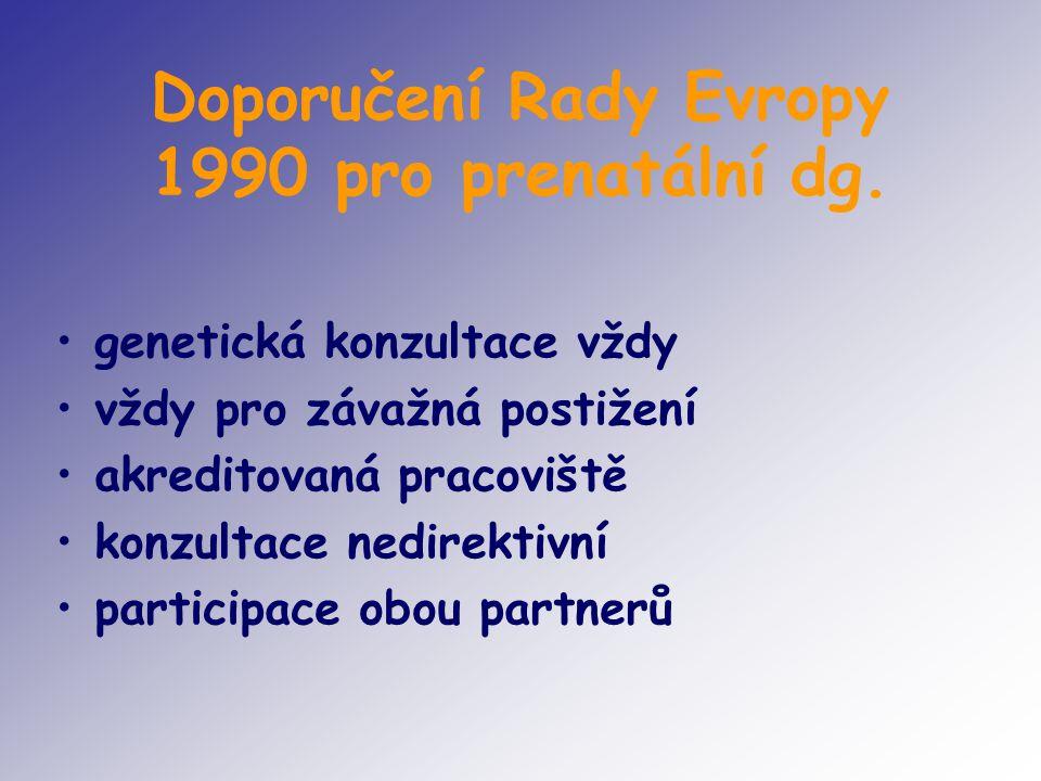 Doporučení Rady Evropy 1990 pro prenatální dg.