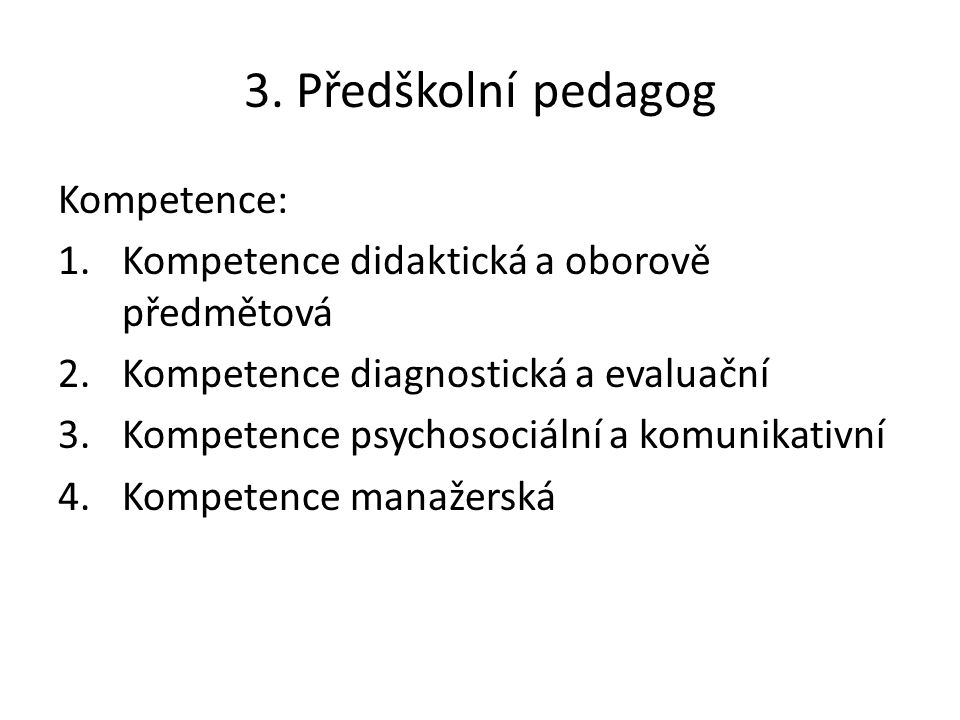 3. Předškolní pedagog Kompetence: