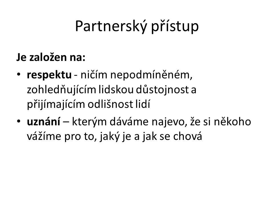 Partnerský přístup Je založen na: