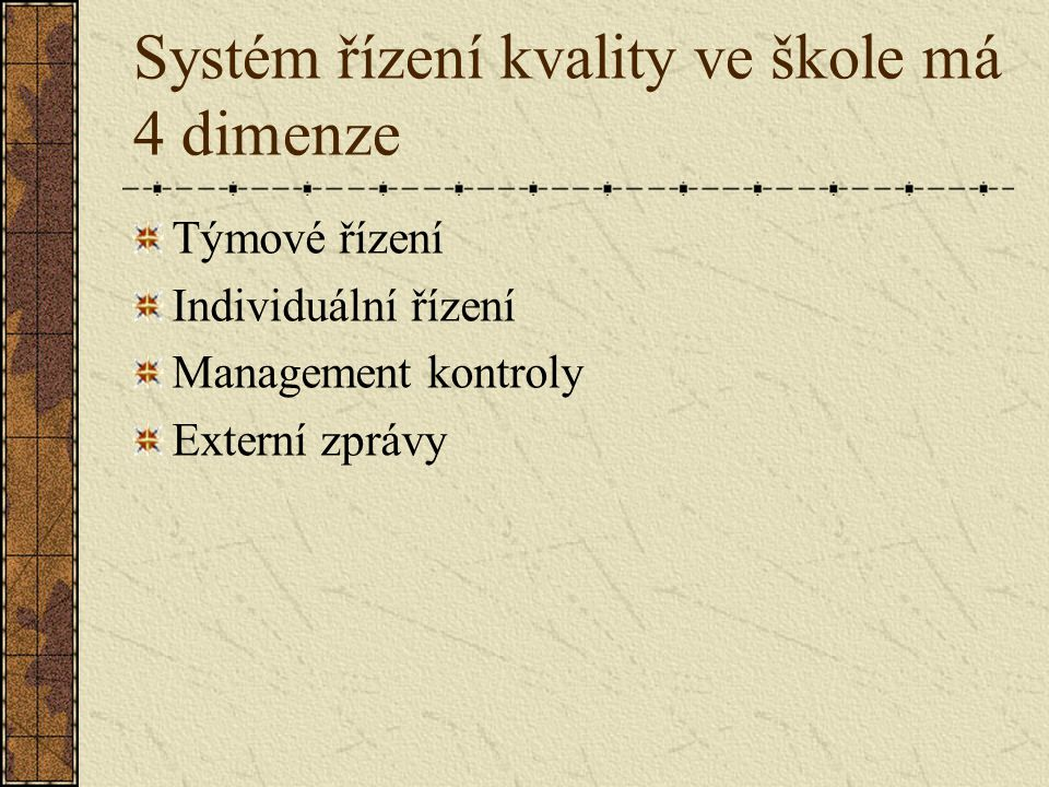 Systém řízení kvality ve škole má 4 dimenze