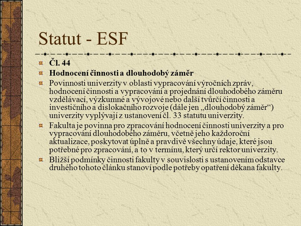 Statut - ESF Čl. 44 Hodnocení činnosti a dlouhodobý záměr