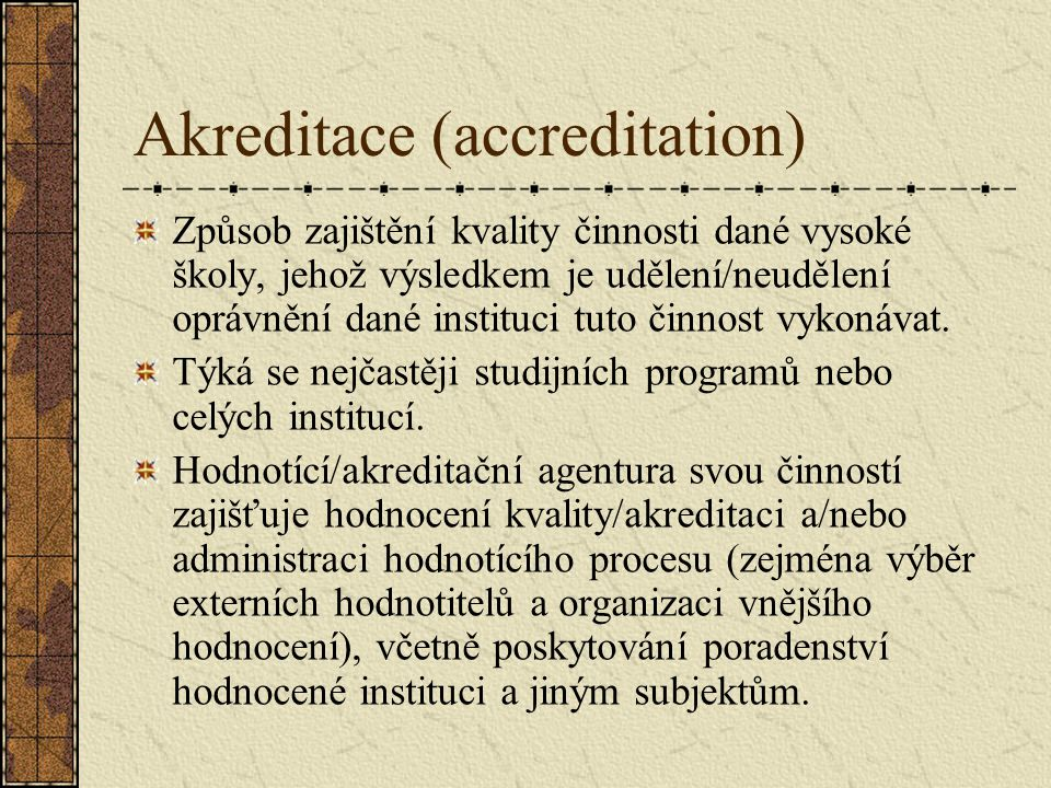 Akreditace (accreditation)
