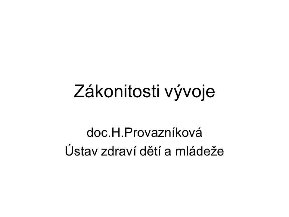 doc.H.Provazníková Ústav zdraví dětí a mládeže