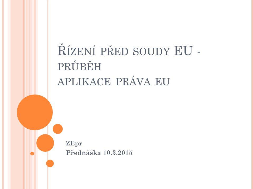 Řízení před soudy EU -průběh aplikace práva eu