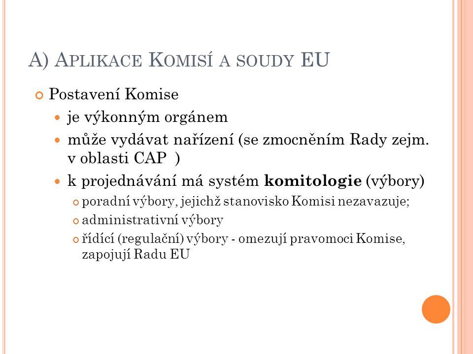 A) Aplikace Komisí a soudy EU