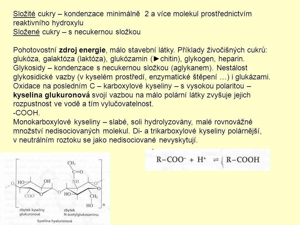Složité cukry – kondenzace minimálně 2 a více molekul prostřednictvím reaktivního hydroxylu