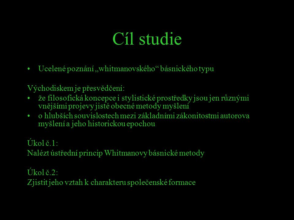 """Cíl studie Ucelené poznání """"whitmanovského básnického typu"""