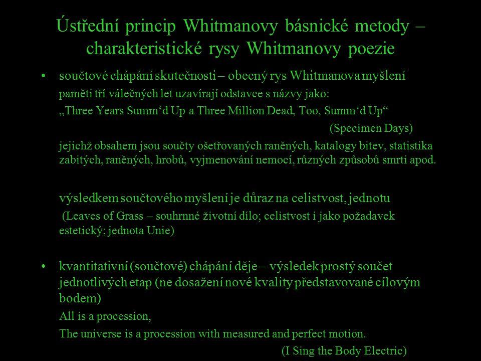 Ústřední princip Whitmanovy básnické metody – charakteristické rysy Whitmanovy poezie
