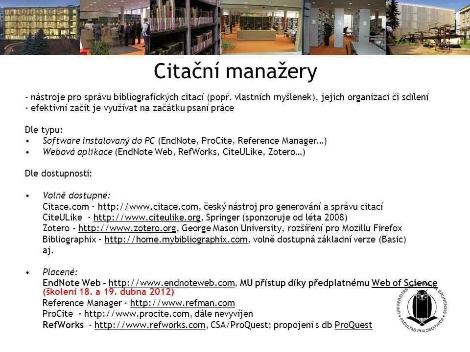 Citační manažery - nástroje pro správu bibliografických citací (popř. vlastních myšlenek), jejich organizaci či sdílení.