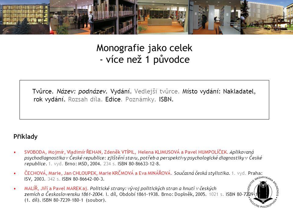 Monografie jako celek - více než 1 původce