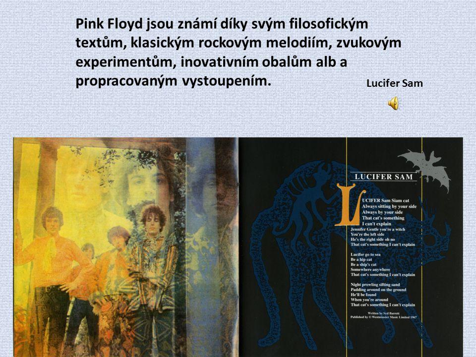 Pink Floyd jsou známí díky svým filosofickým textům, klasickým rockovým melodiím, zvukovým experimentům, inovativním obalům alb a propracovaným vystoupením.