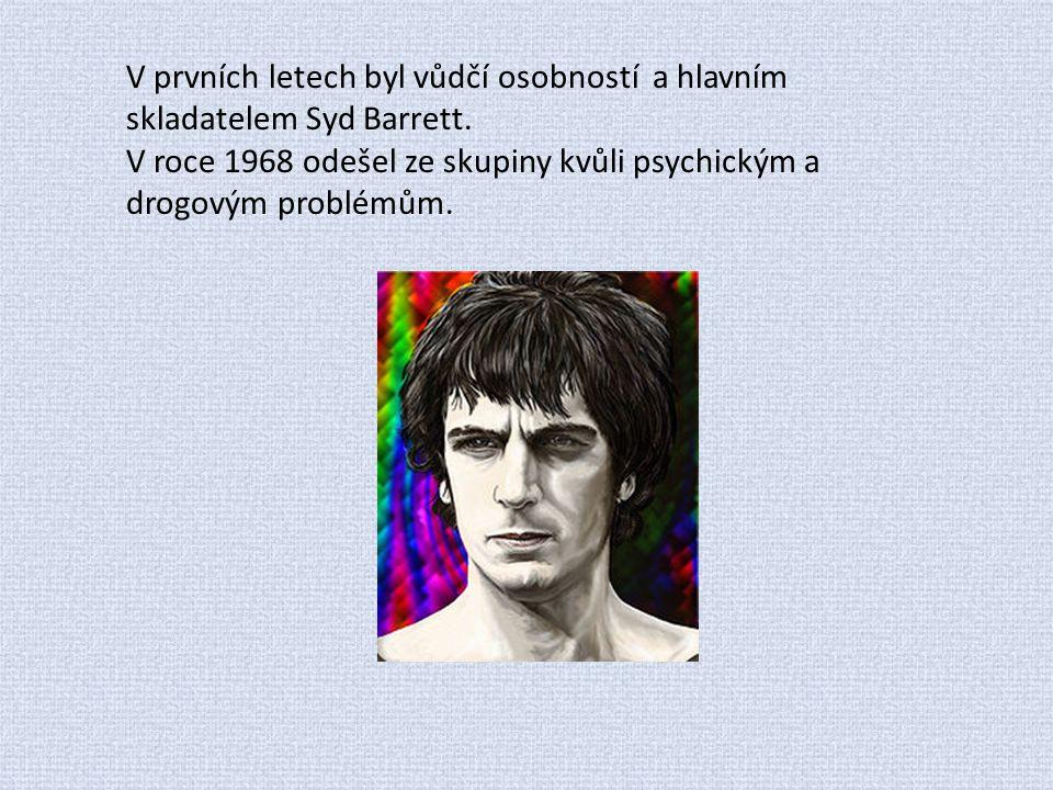 V prvních letech byl vůdčí osobností a hlavním skladatelem Syd Barrett.
