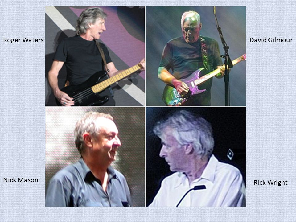 Roger Waters David Gilmour Nick Mason Rick Wright