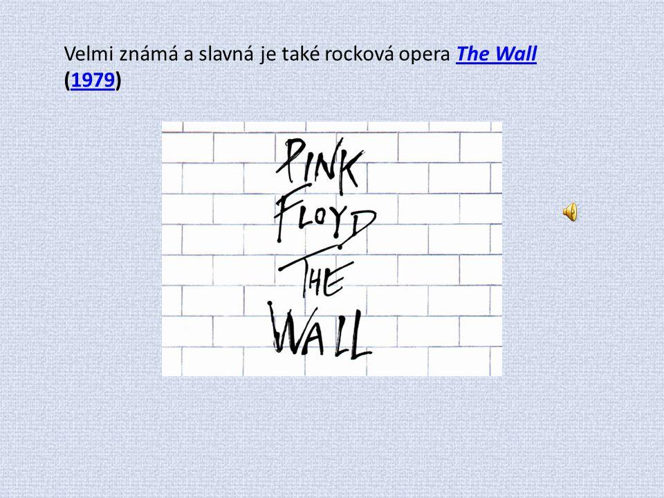 Velmi známá a slavná je také rocková opera The Wall (1979)