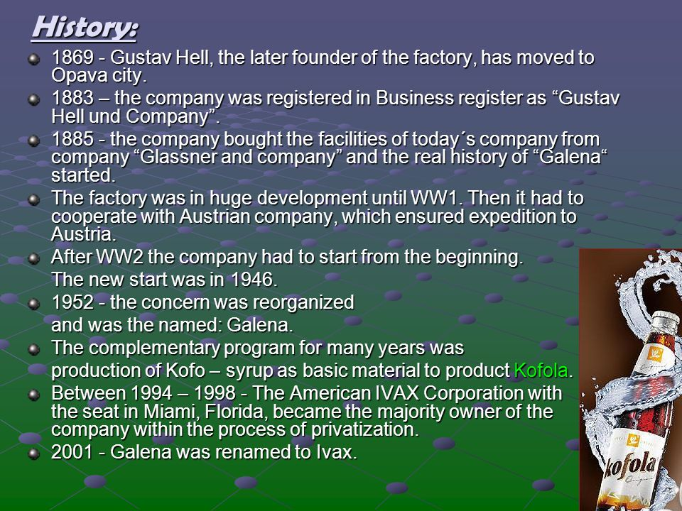History: 1869 - Gustav Hell, the later founder of the factory, has moved to Opava city.