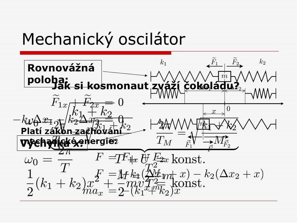 Mechanický oscilátor Rovnovážná poloha: