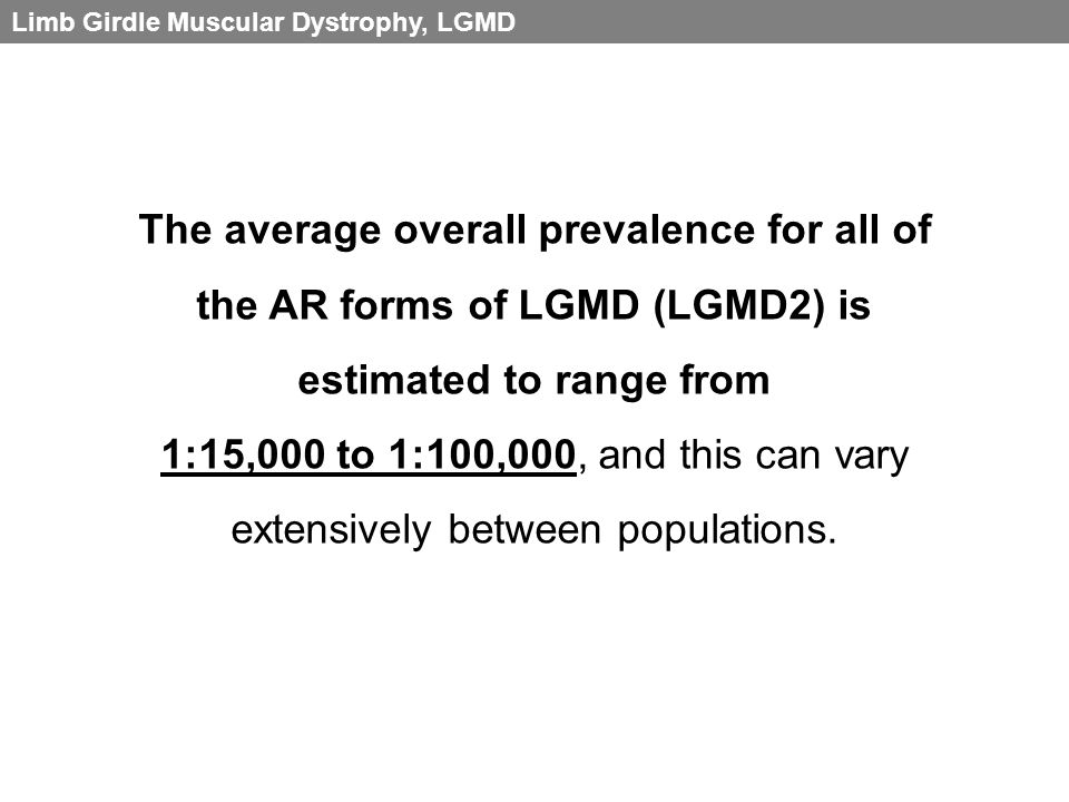 Limb Girdle Muscular Dystrophy, LGMD