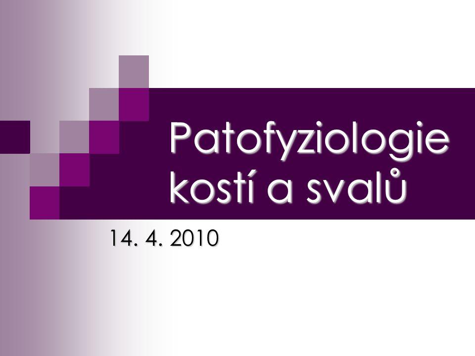 Patofyziologie kostí a svalů
