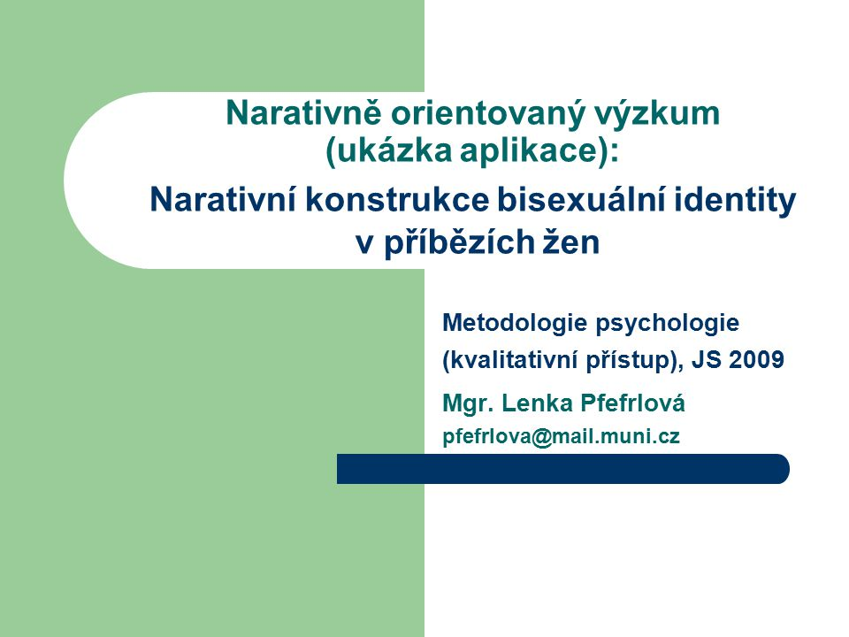 Metodologie psychologie (kvalitativní přístup), JS 2009