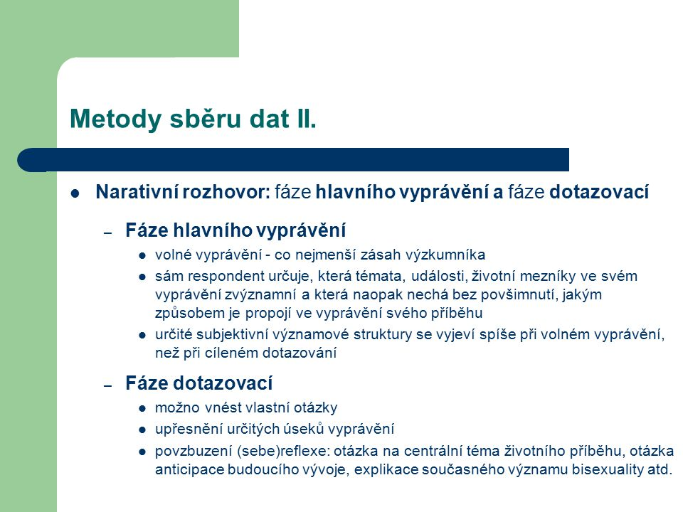 Metody sběru dat II. Narativní rozhovor: fáze hlavního vyprávění a fáze dotazovací. Fáze hlavního vyprávění.