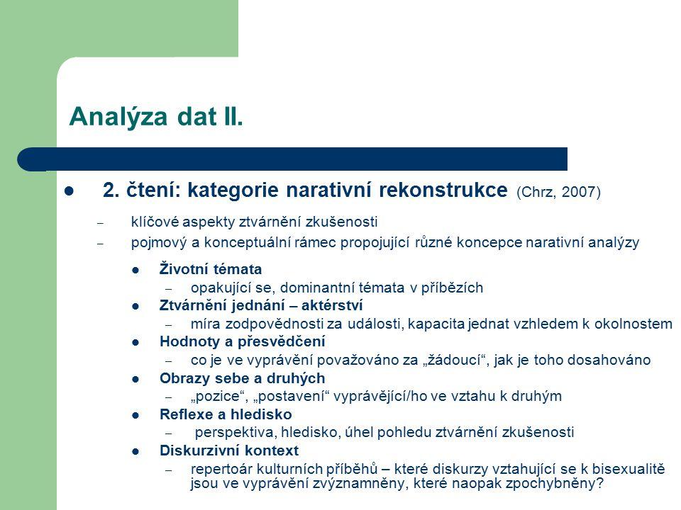 Analýza dat II. 2. čtení: kategorie narativní rekonstrukce (Chrz, 2007) klíčové aspekty ztvárnění zkušenosti.