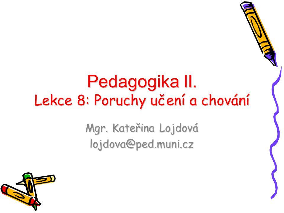 Pedagogika II. Lekce 8: Poruchy učení a chování