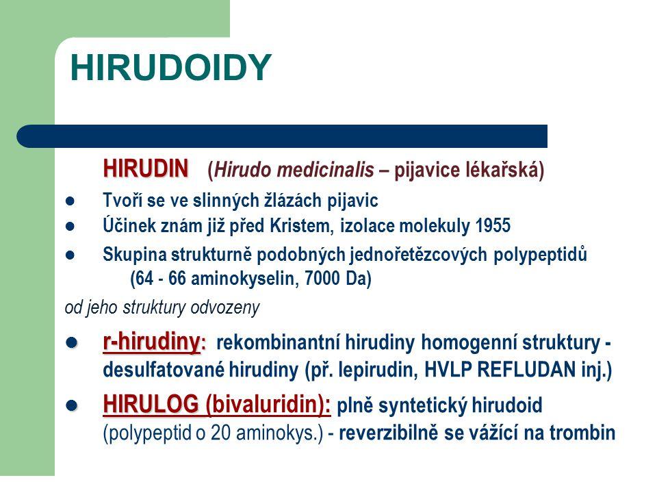 HIRUDOIDY HIRUDIN (Hirudo medicinalis – pijavice lékařská) Tvoří se ve slinných žlázách pijavic.