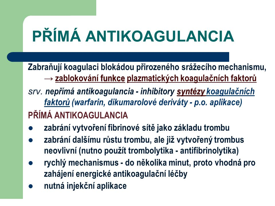PŘÍMÁ ANTIKOAGULANCIA