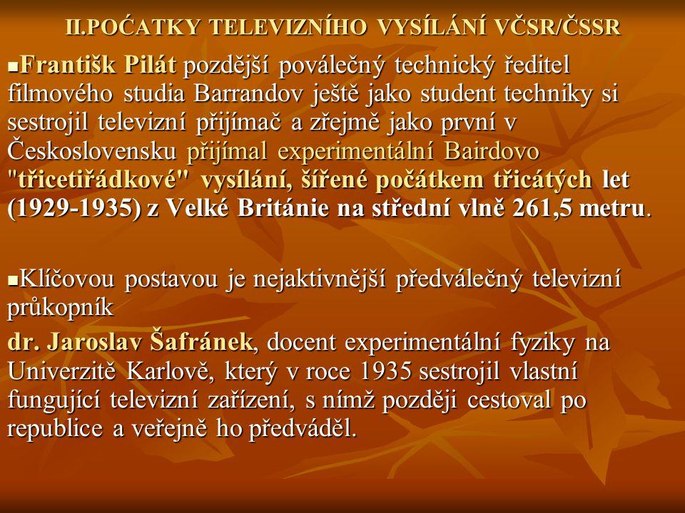 II.POĆATKY TELEVIZNÍHO VYSÍLÁNÍ VČSR/ČSSR