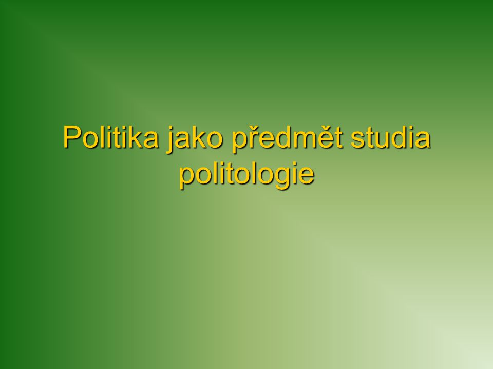 Politika jako předmět studia politologie
