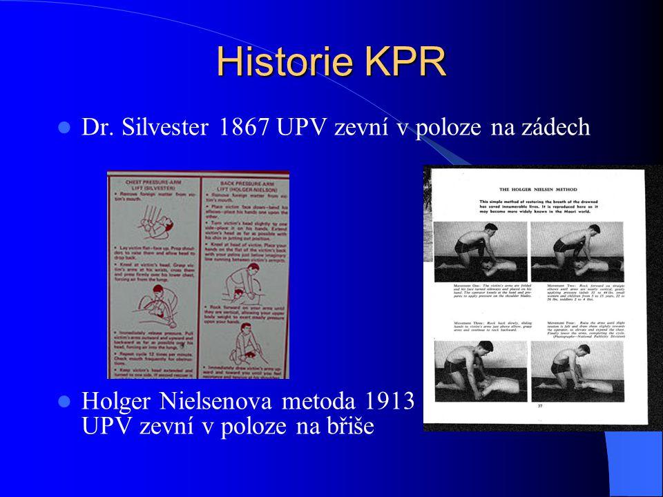 Historie KPR Dr. Silvester 1867 UPV zevní v poloze na zádech