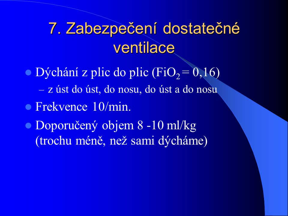 7. Zabezpečení dostatečné ventilace