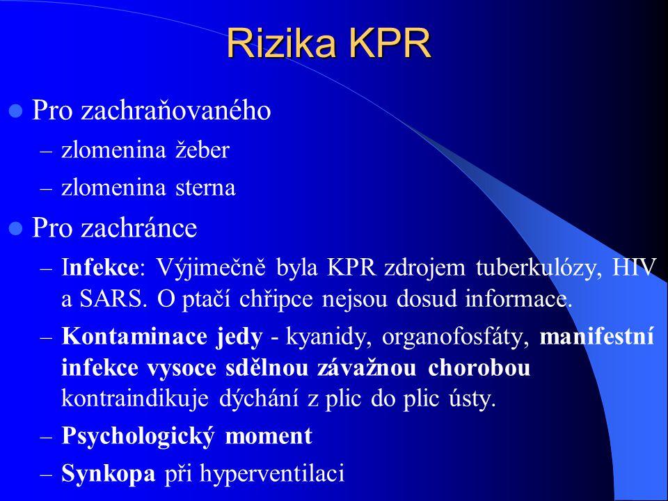 Rizika KPR Pro zachraňovaného Pro zachránce zlomenina žeber