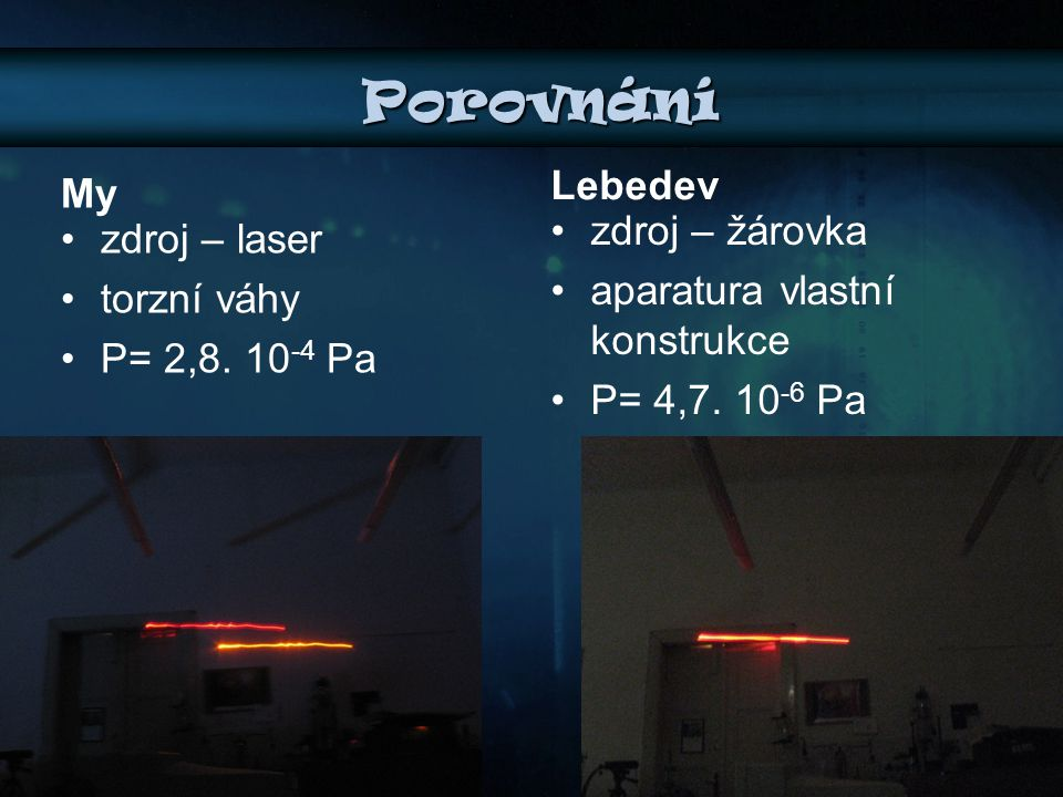 Porovnání Lebedev My zdroj – žárovka zdroj – laser