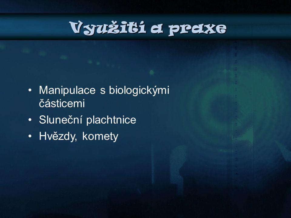 Využití a praxe Manipulace s biologickými částicemi