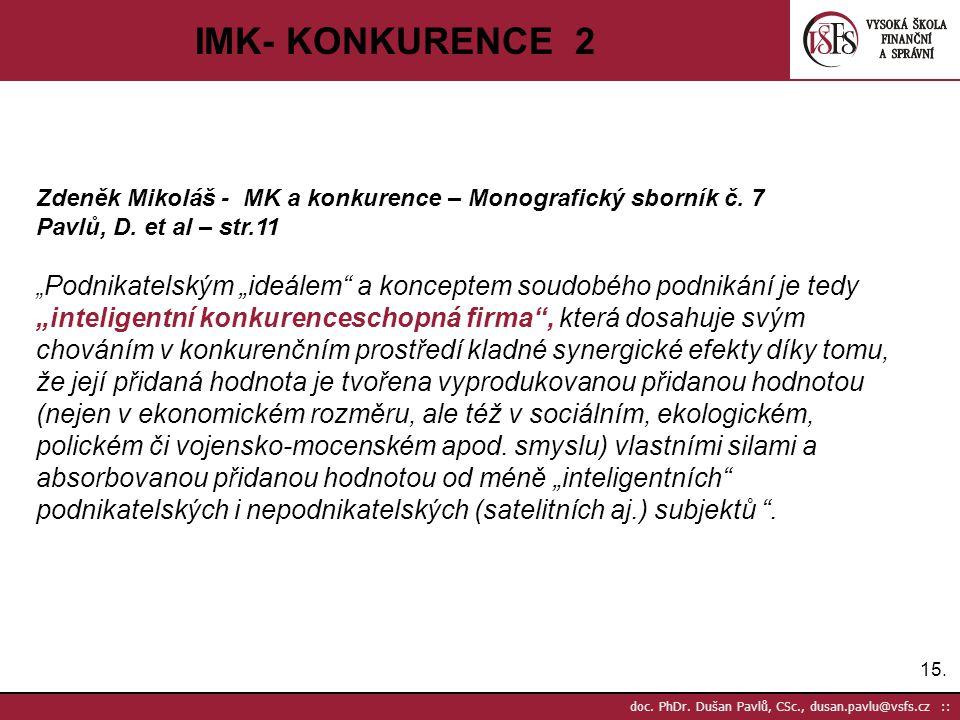 IMK- KONKURENCE 2 Zdeněk Mikoláš - MK a konkurence – Monografický sborník č. 7. Pavlů, D. et al – str.11.