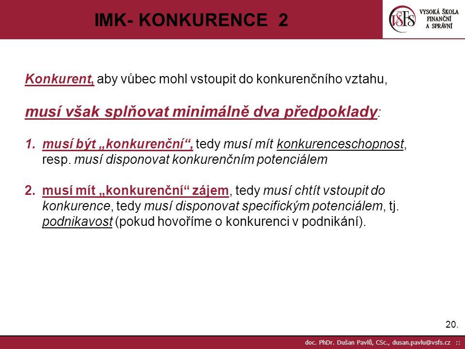 IMK- KONKURENCE 2 musí však splňovat minimálně dva předpoklady: