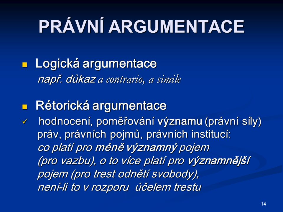 PRÁVNÍ ARGUMENTACE Logická argumentace