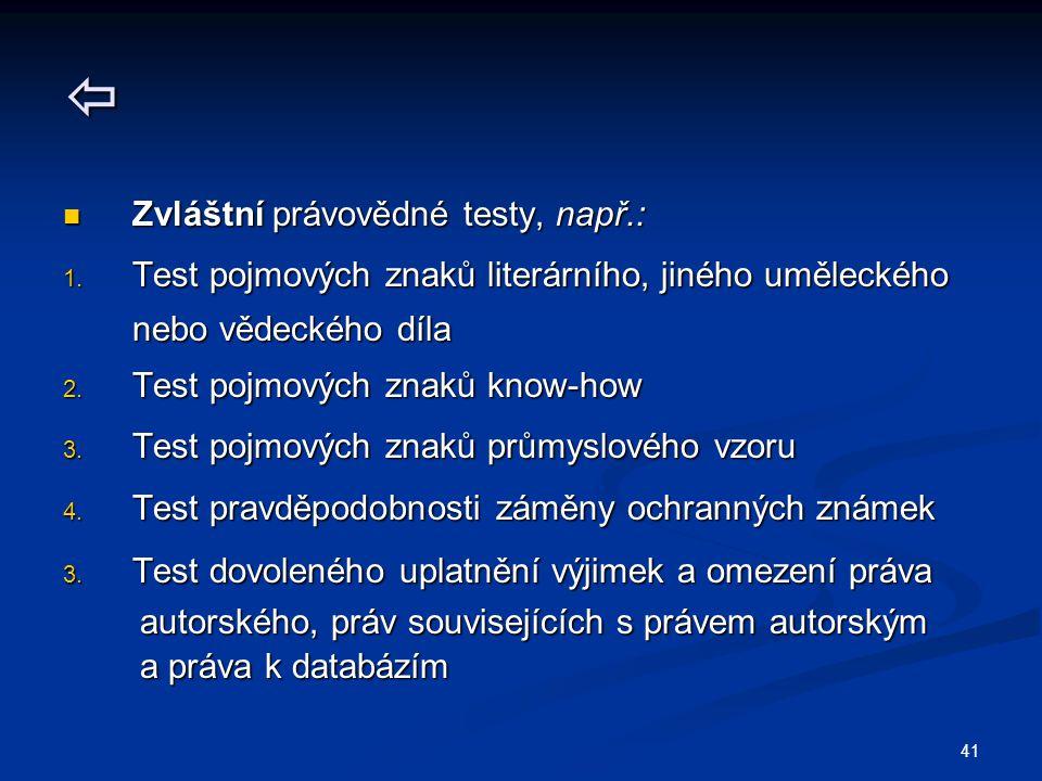  Zvláštní právovědné testy, např.: