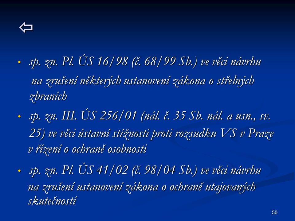  sp. zn. Pl. ÚS 16/98 (č. 68/99 Sb.) ve věci návrhu