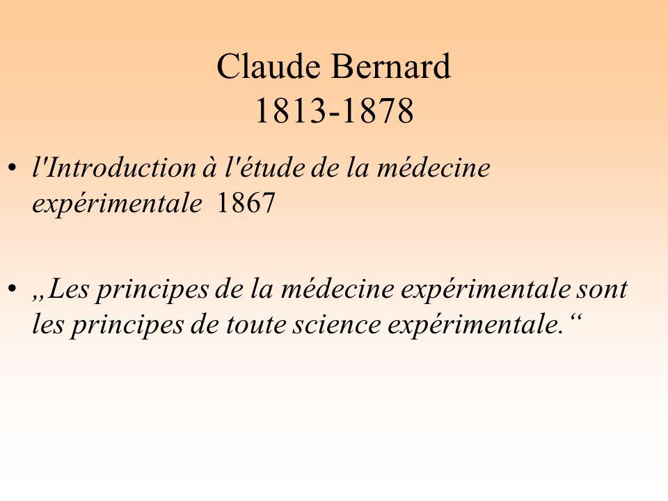 Claude Bernard 1813-1878 l Introduction à l étude de la médecine expérimentale 1867.