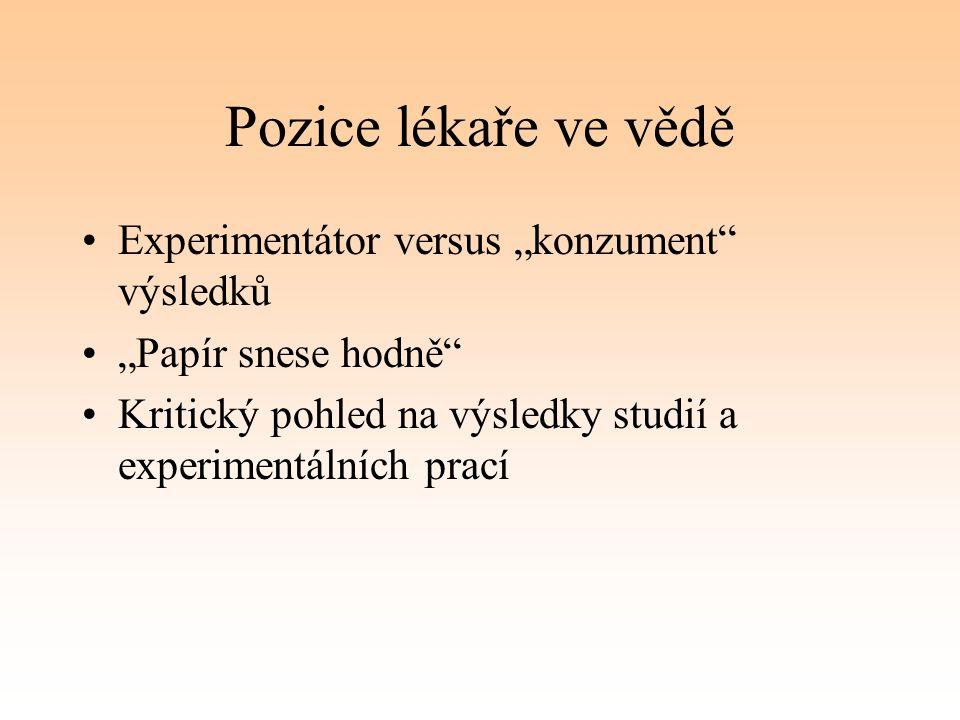 """Pozice lékaře ve vědě Experimentátor versus """"konzument výsledků"""