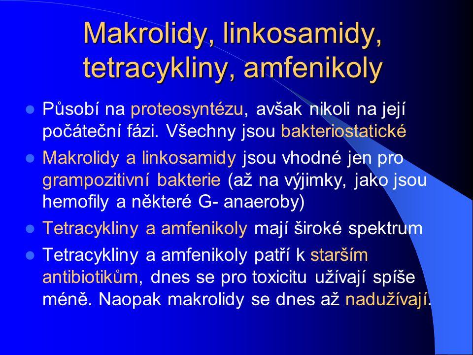 Makrolidy, linkosamidy, tetracykliny, amfenikoly