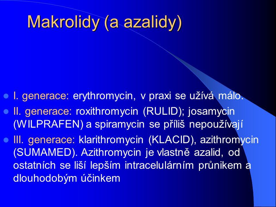 Makrolidy (a azalidy) I. generace: erythromycin, v praxi se užívá málo.