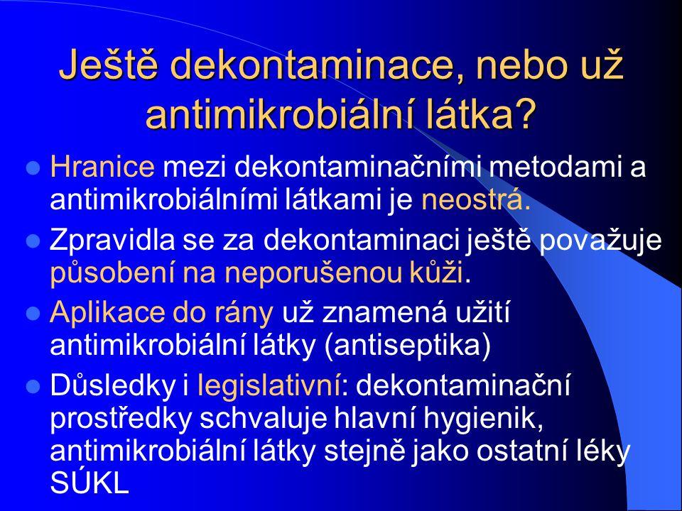 Ještě dekontaminace, nebo už antimikrobiální látka