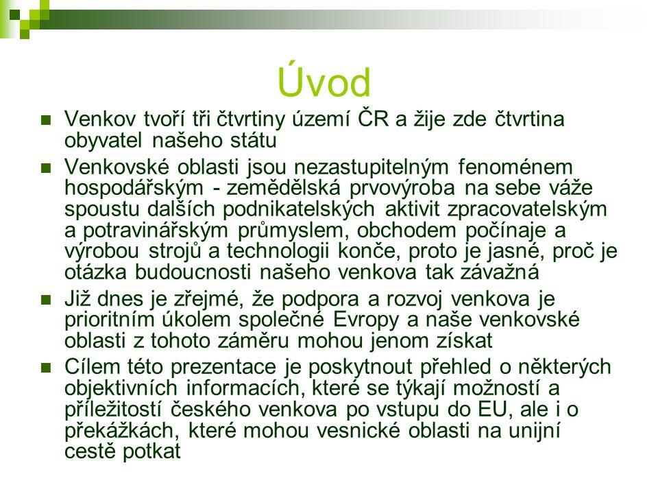 Úvod Venkov tvoří tři čtvrtiny území ČR a žije zde čtvrtina obyvatel našeho státu.