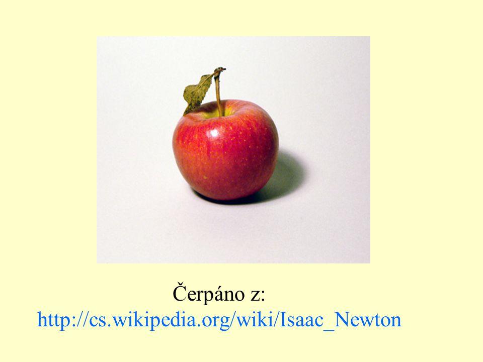 Čerpáno z: http://cs.wikipedia.org/wiki/Isaac_Newton